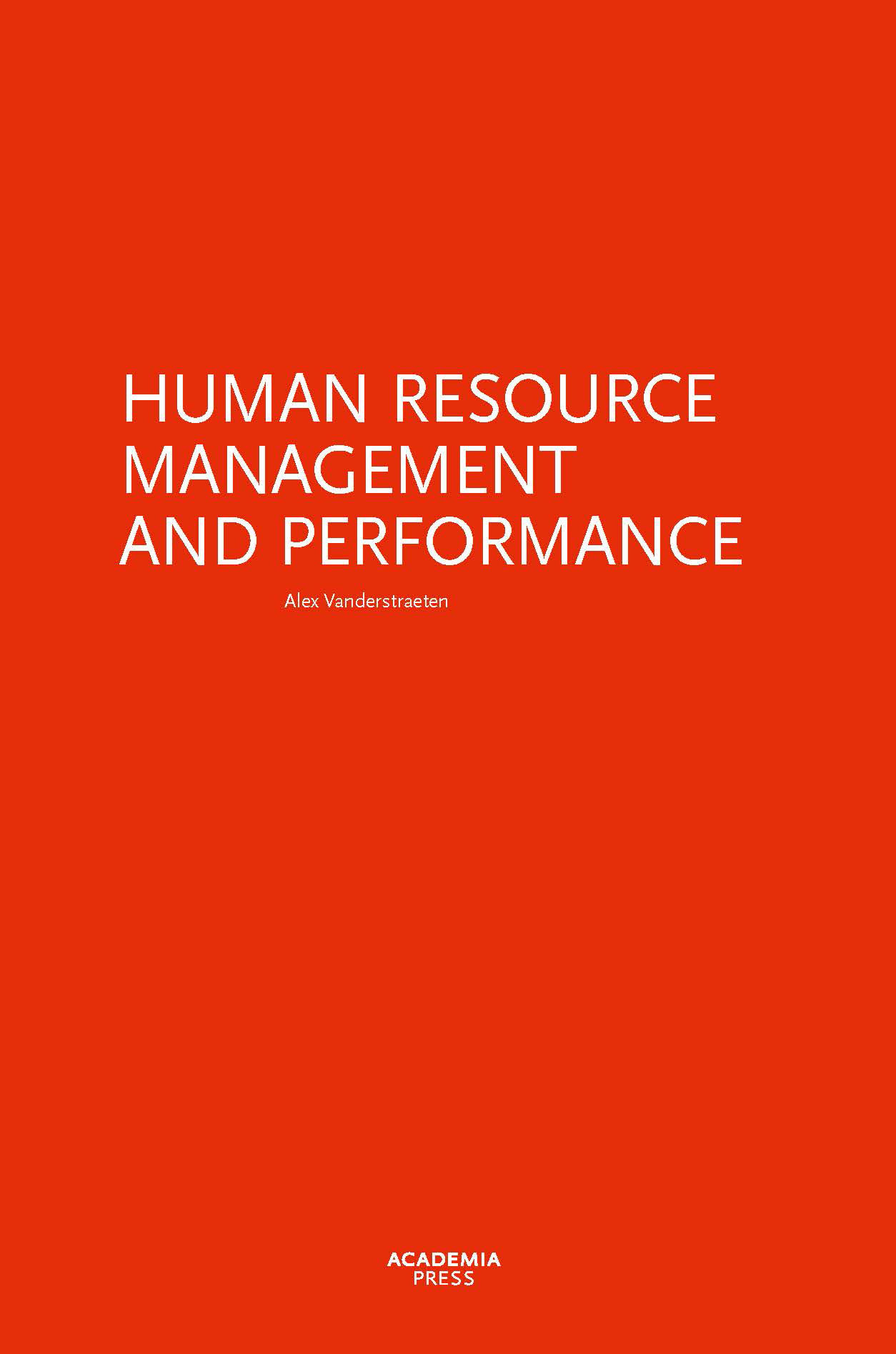 human resource management and performance still Human resource management (hrm) is the process of managing people in organizations in a structured and thorough manner hr manager is responsible for managing employee expectations vis-à-vis the management objectives.