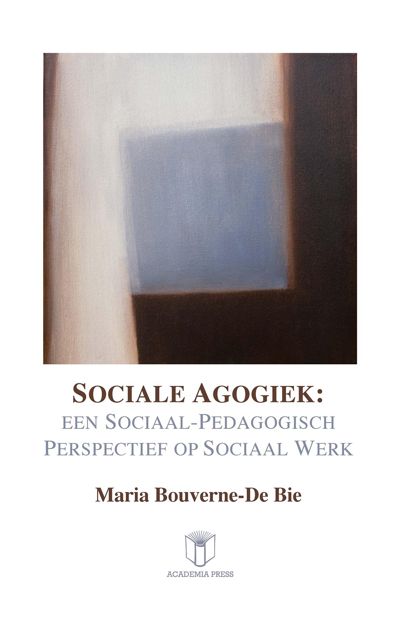 Sociale Agogiek Een Sociaal Pedagogisch Perspectief Op Sociaal Werk