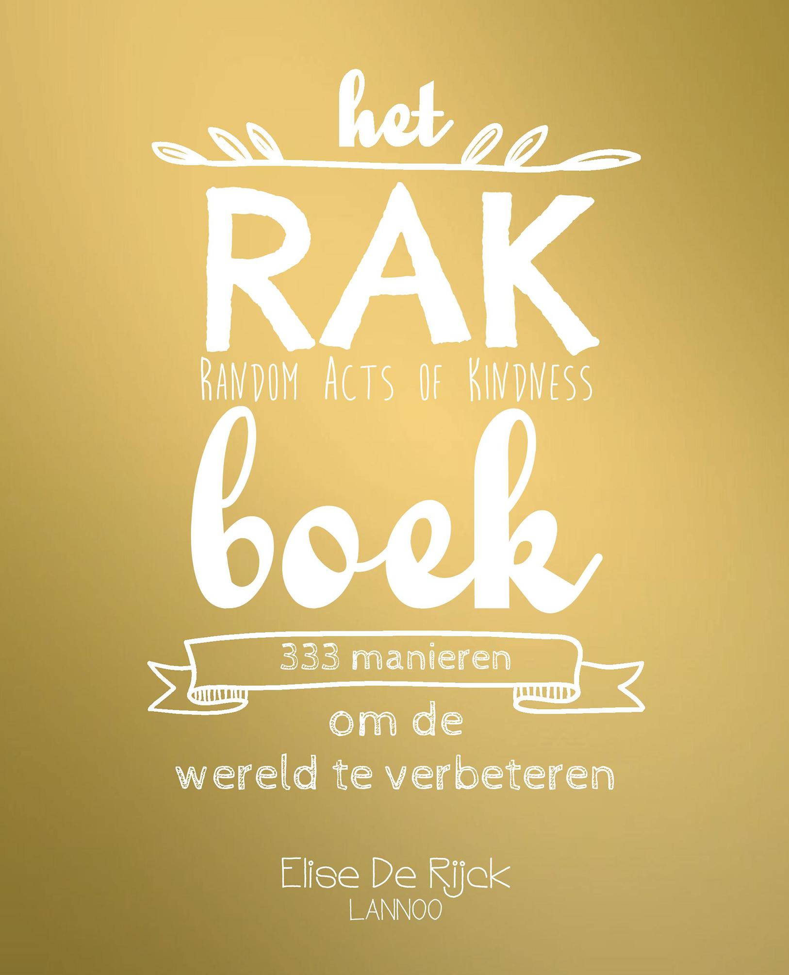 Het rak boek random acts of kindness uitgeverij lannoo for Het boek over jou