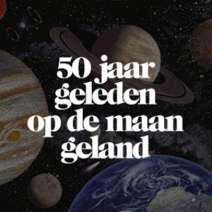 50 jaar geleden op de maan geland