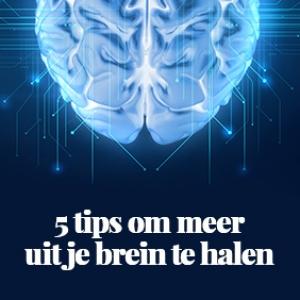 5 tips om meer uit je brein te halen