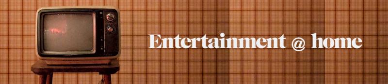 Entertainment @home